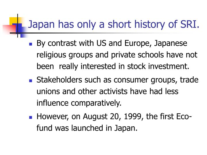 Japan has only a short history of SRI.