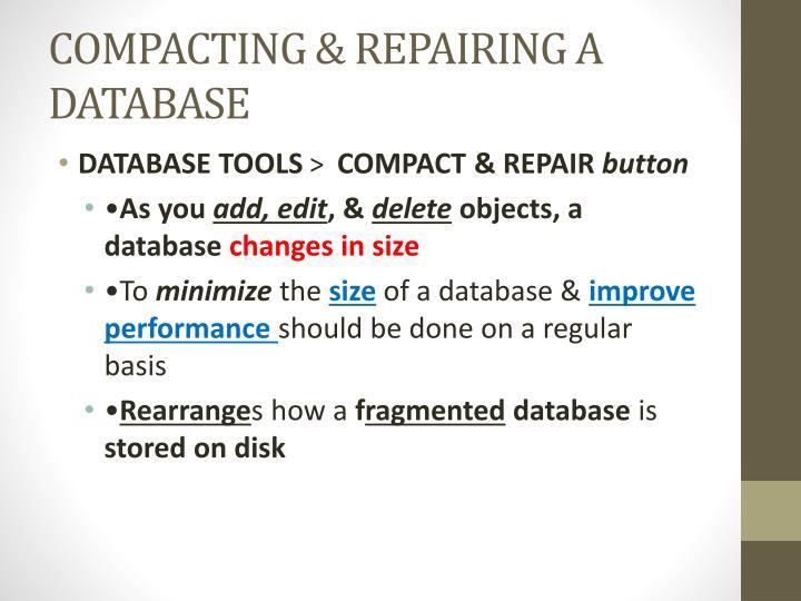 COMPACTING & REPAIRING A DATABASE