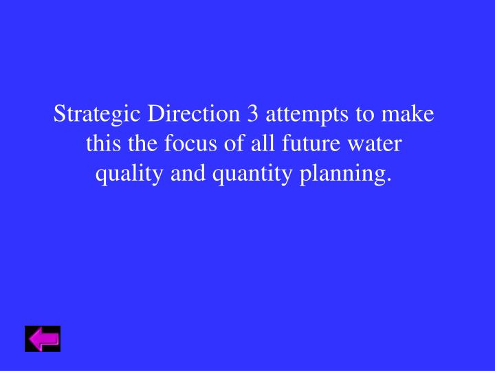 Strategic Direction 3 attempts to make