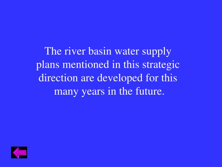 The river basin water supply