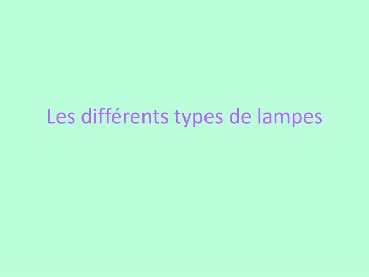 Les différents types de lampes