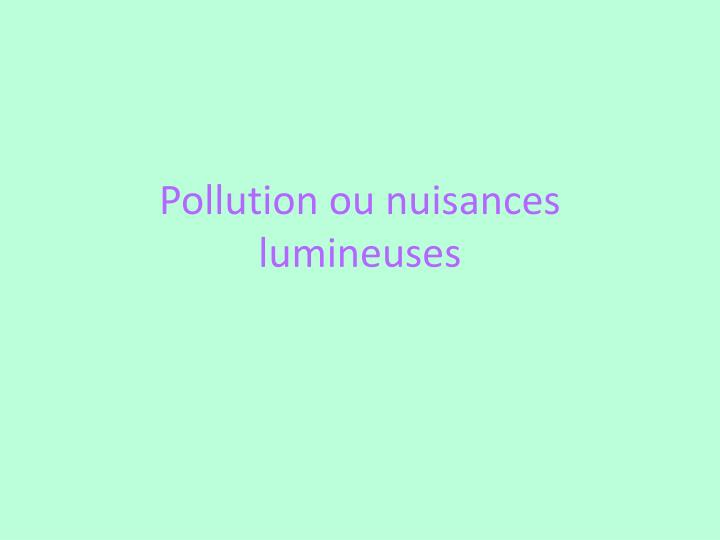 Pollution ou nuisances lumineuses