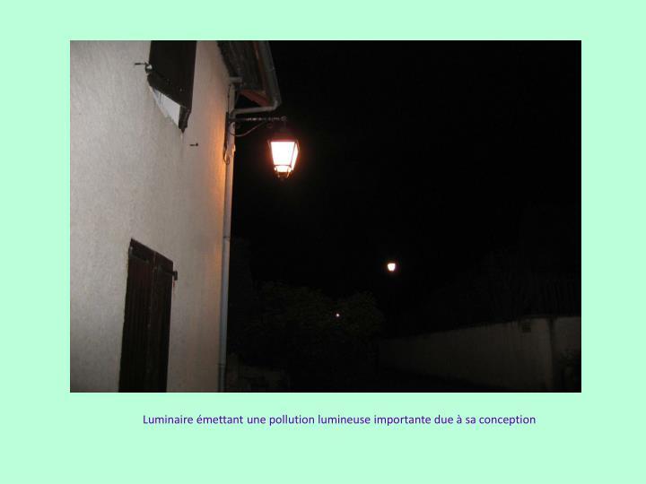 Luminaire émettant une pollution lumineuse importante due à sa conception