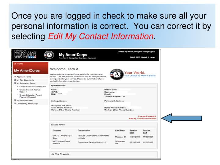 Once you are logged in check to make sure all your personal information is correct.  You can correct it by selecting