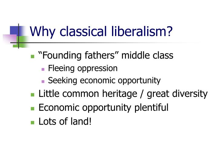 Why classical liberalism?