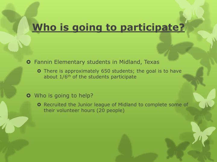 Who is going to participate?