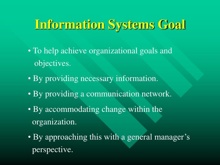 Information Systems Goal