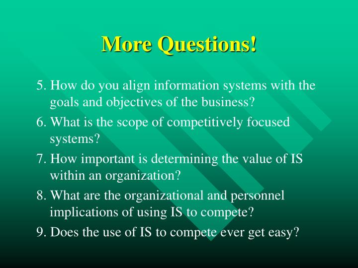 5. How do you align information systems with the goals and objectives of the business?