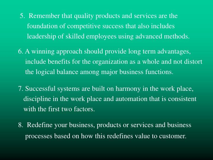 5.  Remember that quality products and services are the