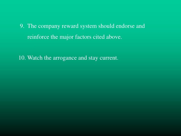 9.  The company reward system should endorse and