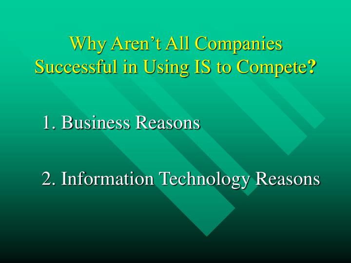 Why Aren't All Companies  Successful in Using IS to Compete