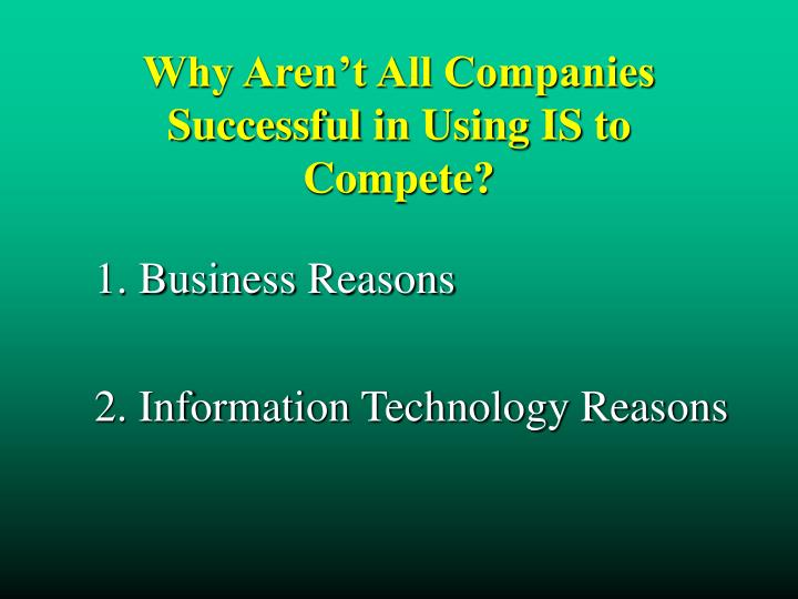 Why Aren't All Companies  Successful in Using IS to Compete?