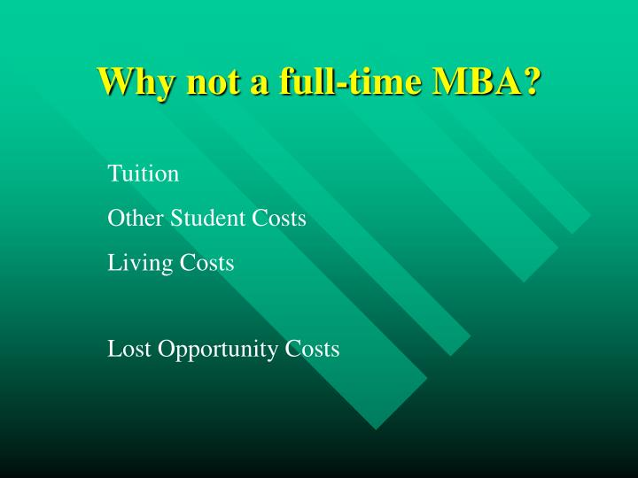 Why not a full-time MBA?