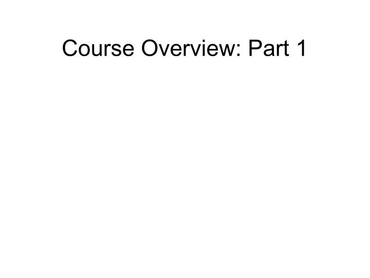 Course overview part 1