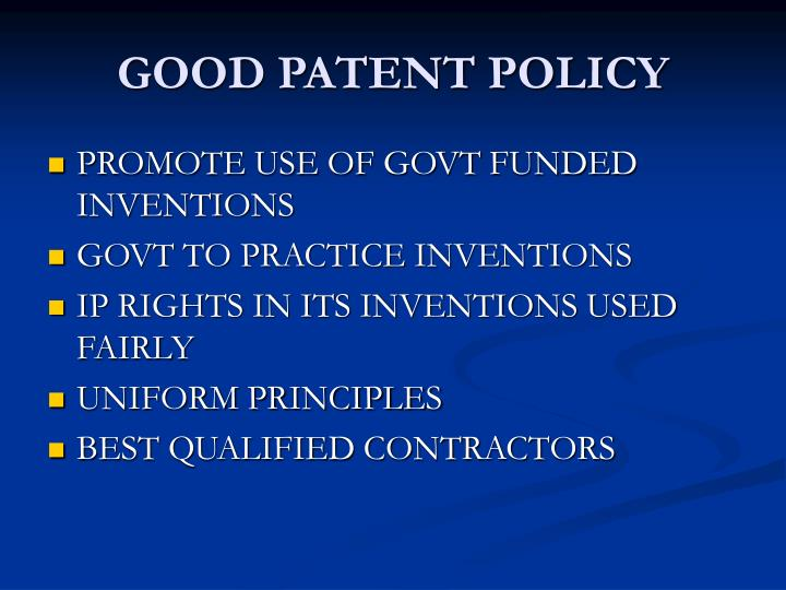 GOOD PATENT POLICY