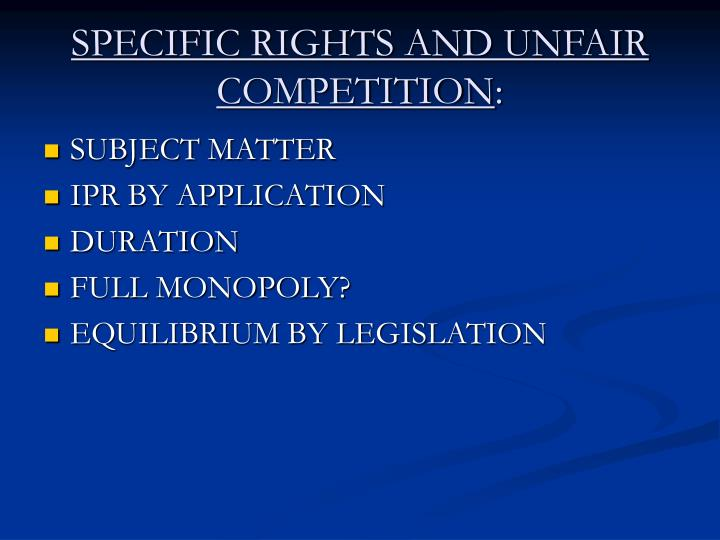 SPECIFIC RIGHTS AND UNFAIR COMPETITION