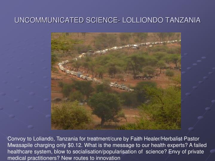 UNCOMMUNICATED SCIENCE- LOLLIONDO TANZANIA