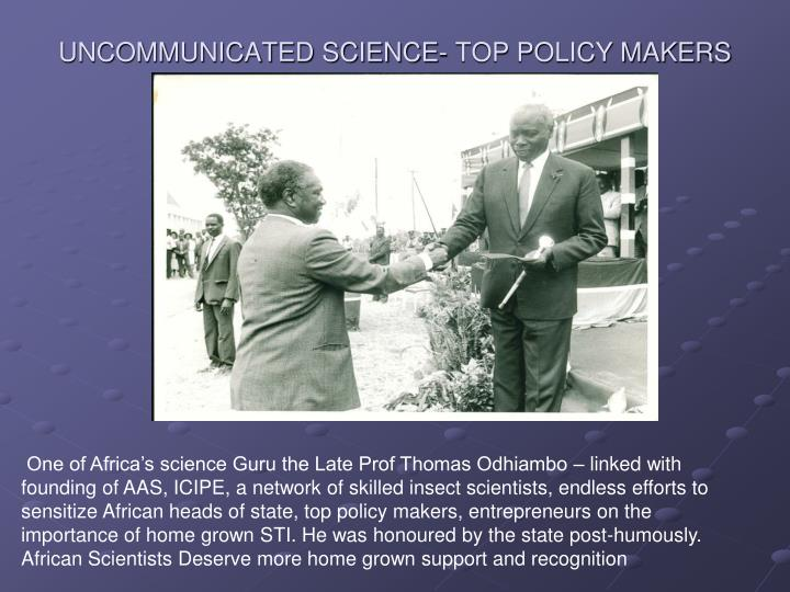 UNCOMMUNICATED SCIENCE- TOP POLICY MAKERS