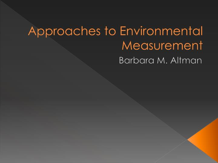 Approaches to environmental measurement