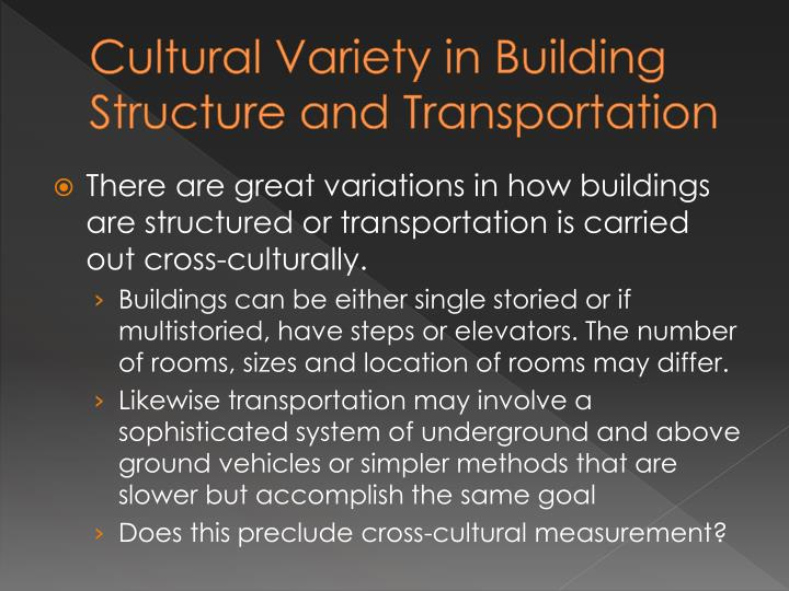 Cultural Variety in Building Structure and Transportation