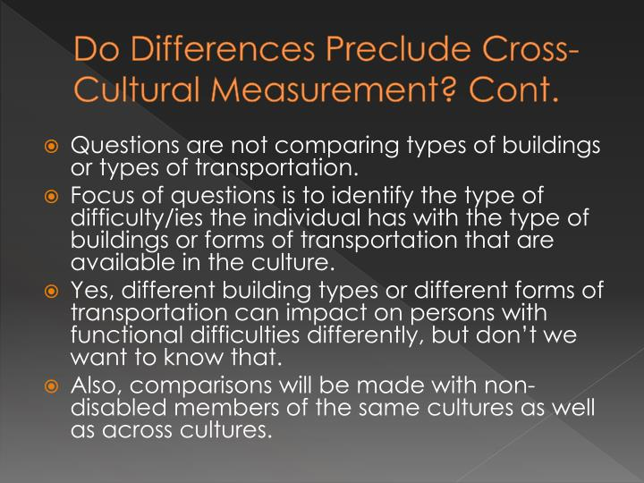 Do Differences Preclude Cross-Cultural Measurement? Cont.