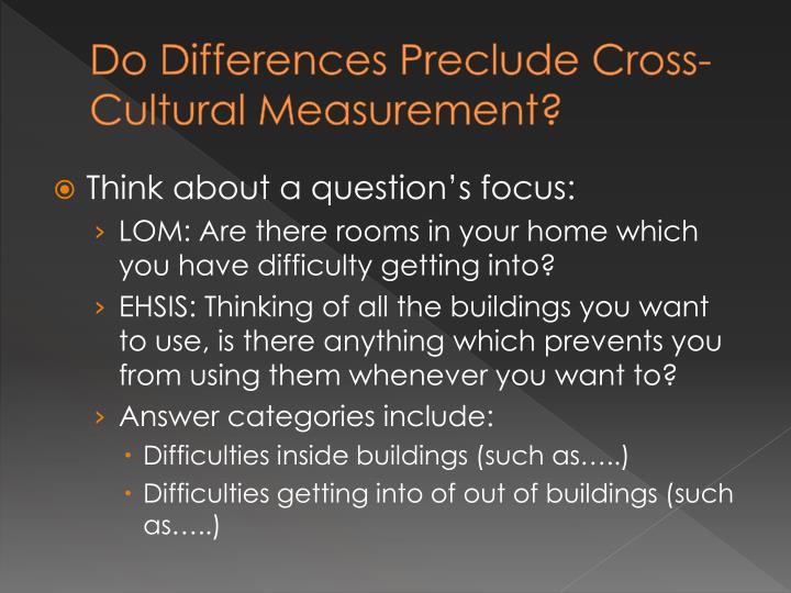 Do Differences Preclude Cross-Cultural Measurement?