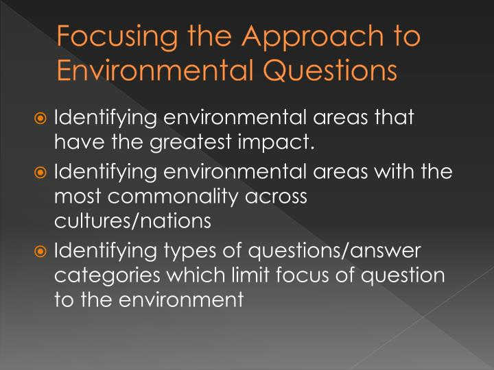 Focusing the Approach to Environmental Questions