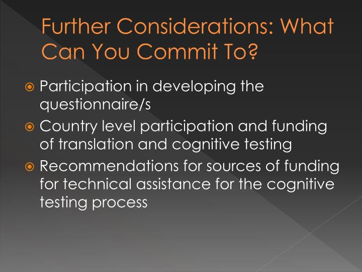Further Considerations: What Can You Commit To?