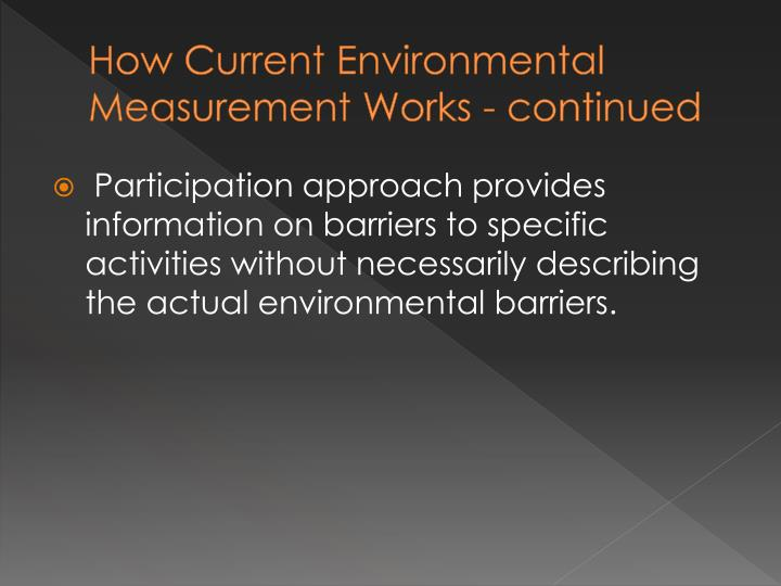 How Current Environmental Measurement Works - continued