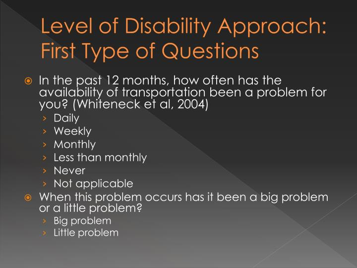 Level of Disability Approach: First Type of Questions