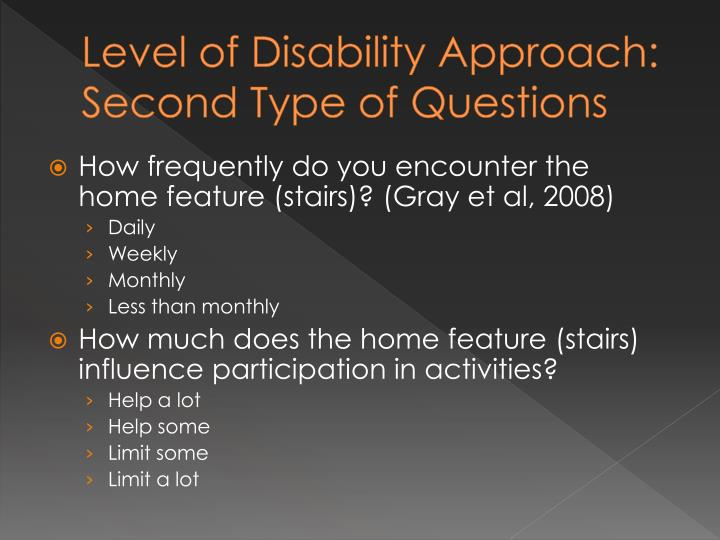 Level of Disability Approach: Second Type of Questions