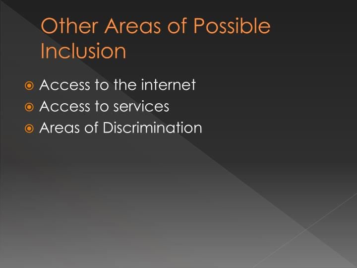 Other Areas of Possible Inclusion