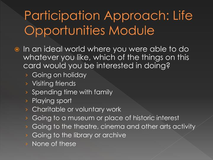 Participation Approach: Life Opportunities Module