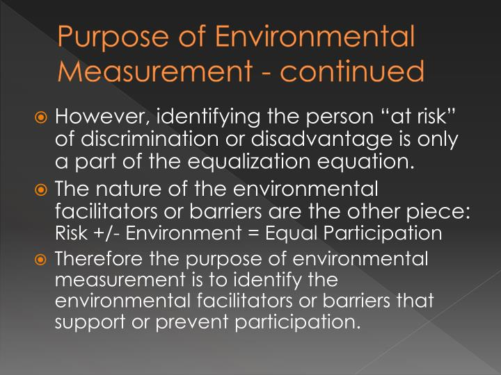 Purpose of Environmental Measurement - continued