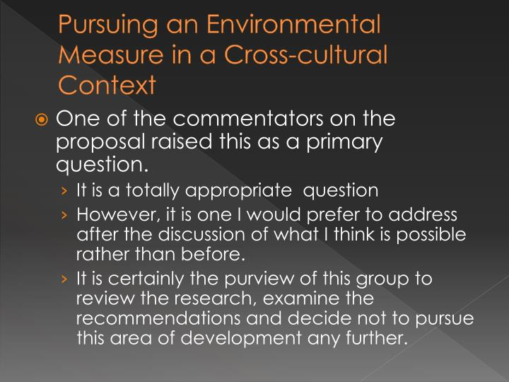 Pursuing an environmental measure in a cross cultural context