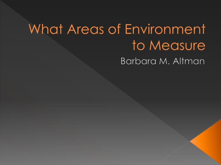 What Areas of Environment to Measure