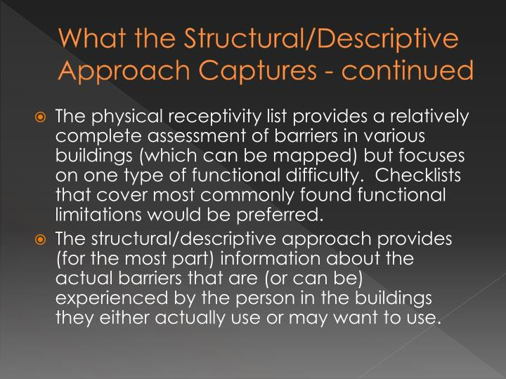 What the Structural/Descriptive Approach Captures - continued