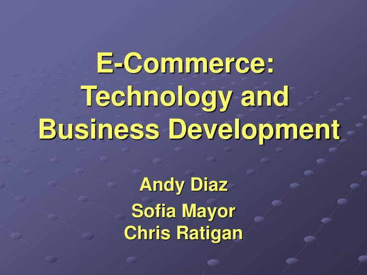 E commerce technology and business development
