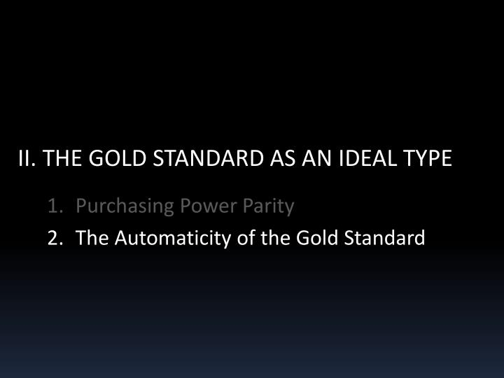 II. THE GOLD STANDARD AS AN IDEAL TYPE