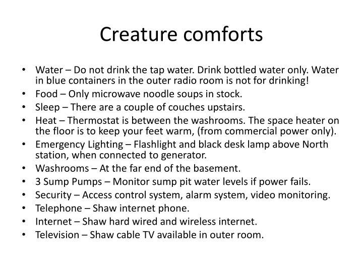 Creature comforts