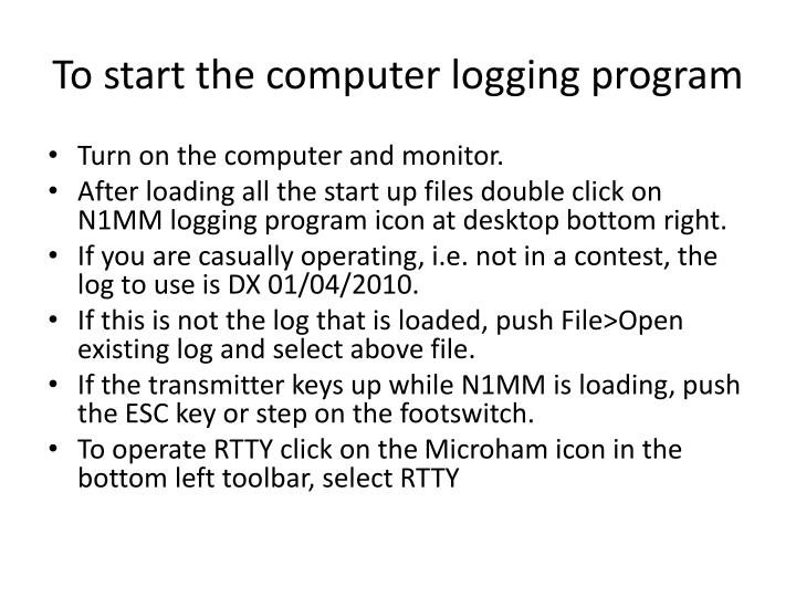 To start the computer logging program