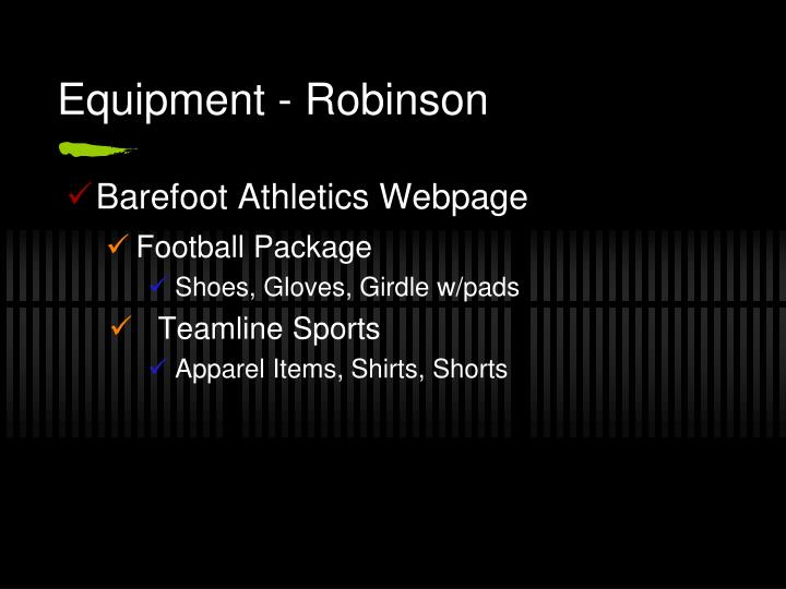 Equipment - Robinson