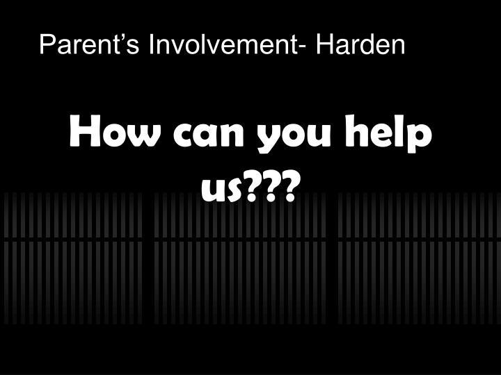 Parent's Involvement- Harden