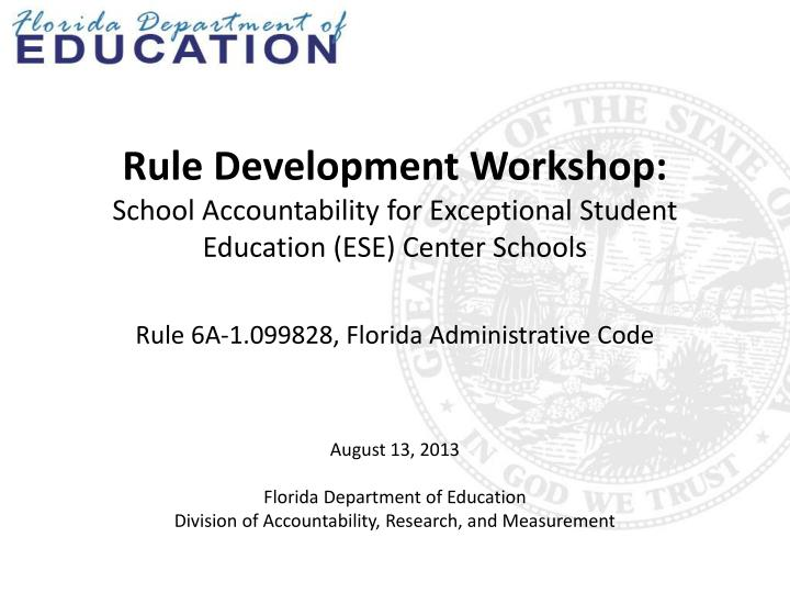 August 13 2013 florida department of education division of accountability research and measurement