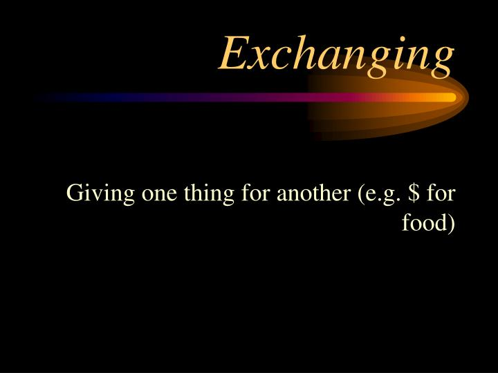 Exchanging
