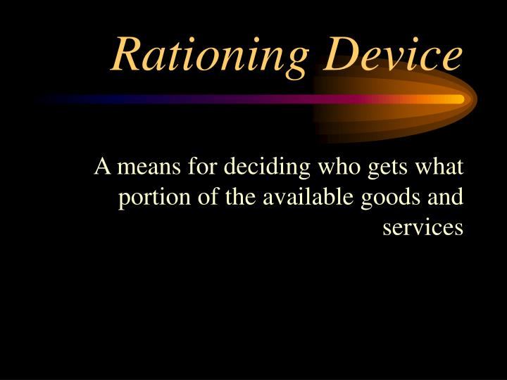 Rationing Device