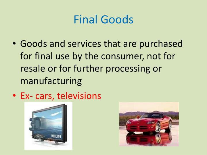 Final Goods