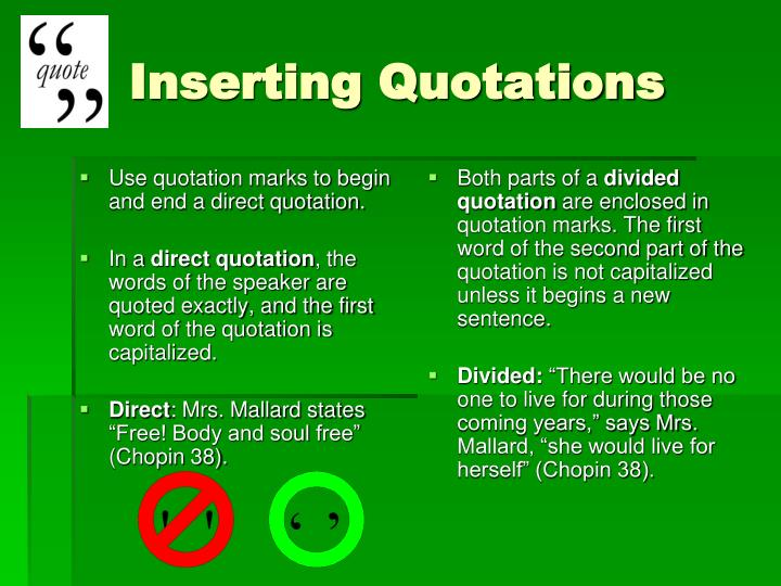 Use quotation marks to begin and end a direct quotation.