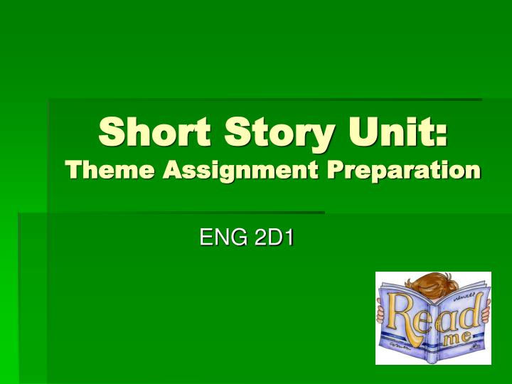 Short story unit theme assignment preparation