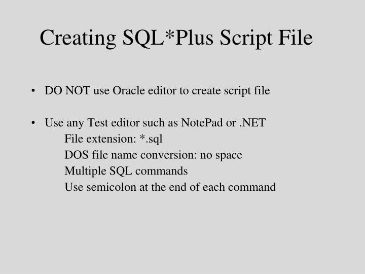 Creating SQL*Plus Script File